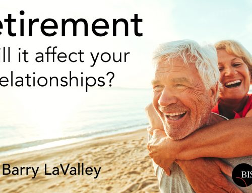 Retirement – Will It Affect Your Relationships?